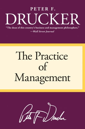 The Practice Of Management Ebook By Peter F Drucker 9780062005441