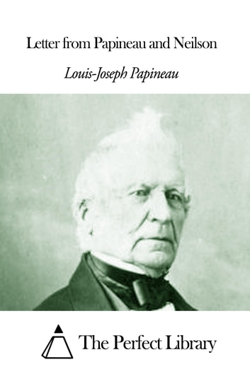 Letter from Papineau and Neilson ebook by Louis-Joseph Papineau