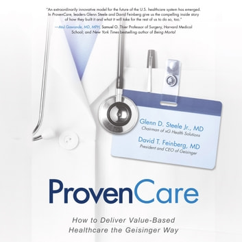 ProvenCare: How to Deliver Value-Based Healthcare the Geisinger Way audiobook by Glenn D. Steele Jr.,David T. Feinberg