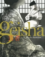 Geisha ou Le jeu du shamisen (Tome 1) ebook by Christian Durieux,Christian Perrissin