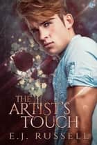 The Artist's Touch ebook by E.J. Russell