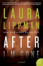 After I'm Gone - A Novel ebook by Laura Lippman
