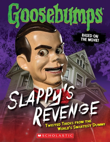 Goosebumps: Slappy's Revenge: Twisted Tricks from the World's Smartest Dummy ebook by R.L. Stine