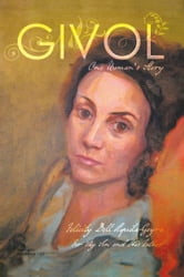 GIVOL - One Woman's Story ebook by Felicity Dell'Aquila-Geyra