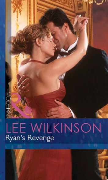 Ryan's Revenge (Mills & Boon Modern) (An Inconvenient Marriage, Book 2) ebook by Lee Wilkinson