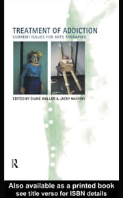Treatment of Addiction ebook by Waller, Diane