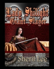 Lady Shilight Series - Giant Slayer ebook by Sheril Lee