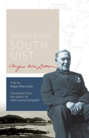 Stories from South Uist ebook by Angus MacLellan,John Lorne Campbell