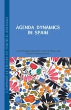 Agenda Dynamics in Spain ebook by Laura Chaqués Bonafont, Frank R. Baumgartner, Anna Palau