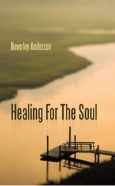 Healing For The Soul ebook by Beverley Anderson