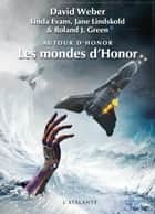 Les mondes d'Honor - Autour d'Honor, T2 ebook by Linda Evans, David Weber, Jane Lindskold,...