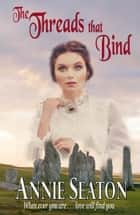 The Threads that Bind ebook by