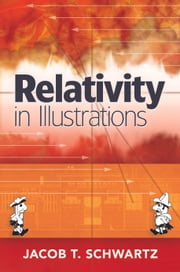 Relativity in Illustrations ebook by Jacob T. Schwartz