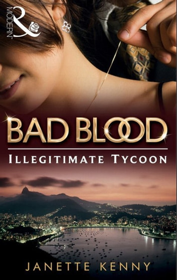 The Illegitimate Tycoon (Bad Blood, Book 6) ebook by Janette Kenny