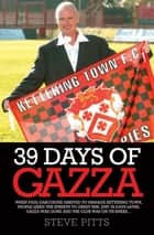 39 Days of Gazza ebook by Steve Pitts