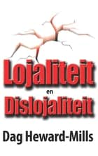 Lojaliteit en Dislojalteit ebook by Dag Heward-Mills