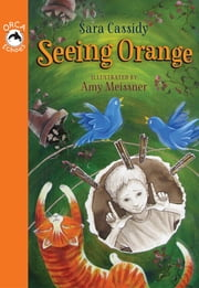 Seeing Orange ebook by Sara Cassidy,Amy Meissner