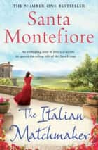 The Italian Matchmaker ebook by Santa Montefiore