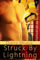 Struck by Lightning ebook by Christa Maurice