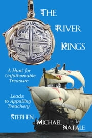 The River Kings ebook by Stephen Michael Natale