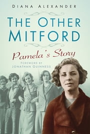 The Other Mitford - Pamela's Story ebook by Diana Alexander