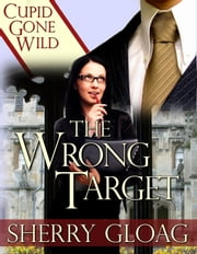 The Wrong Target ebook by Sherry Gloag