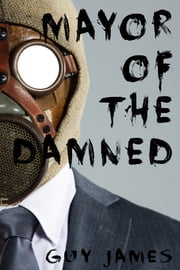 Mayor of the Damned (Sven the Zombie Slayer, Book 3) ebook by Guy James