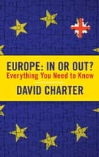 Europe: In or Out? ebook by David Charter