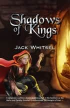 Shadows of Kings ebook by Jack Whitsel