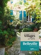Promenades dans les villages de Paris-Belleville ebook by Dominique Lesbros