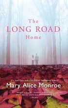 The Long Road Home ebook by Mary Alice Monroe
