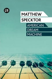 American Dream Machine ebook by Matther Specktor