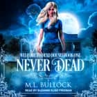 Never Dead audiobook by M. L. Bullock