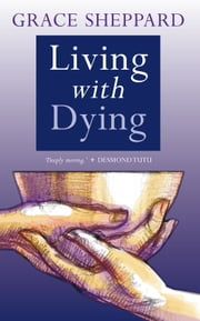 Living With Dying ebook by Grace Sheppard