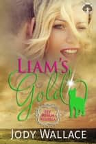 Liam's Gold ebook by Jody Wallace