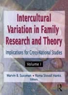 Intercultural Variation in Family Research and Theory ebook by Roma S Hanks,Marvin B Sussman