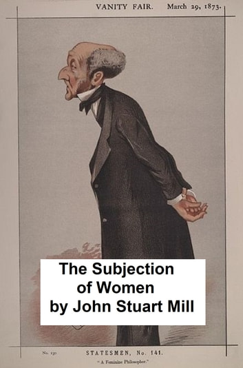 essay subjection women On liberty the subjection of women reading favorites read id 3134a4 reading favorites on liberty the subjection of women the description of : on liberty the subjection of women the subjection of women is an essay by english philosopher political economist and civil servant.