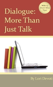 Dialogue, More Than Just Talk ebook by Lori Devoti