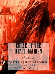 Curse of the Death Maiden ebook by Chris Johnson