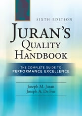 Juran's Quality Handbook: The Complete Guide to Performance Excellence 6/e ebook by Joseph Defeo,J.M. Juran