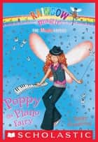Music Fairies #1: Poppy the Piano Fairy ebook by Daisy Meadows