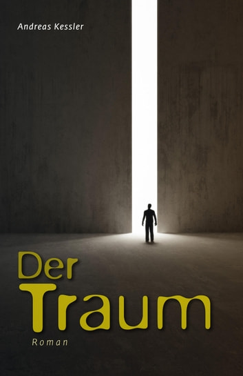 Der Traum eBook by Andreas Kessler
