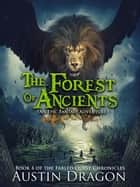 The Forest of Ancients - Fabled Quest Chronicles, #4 ebook by Austin Dragon