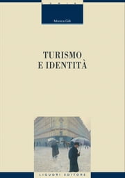 Turismo e identità ebook by Monica Gilli
