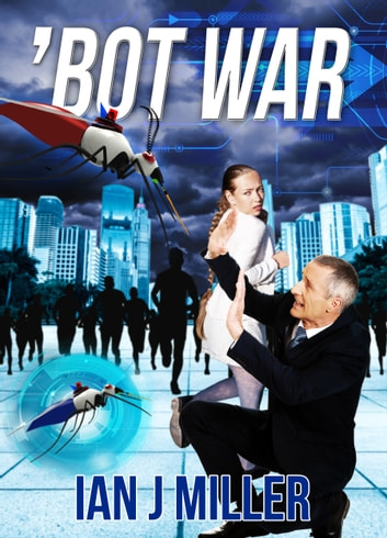 'Bot War ebook by Ian J Miller
