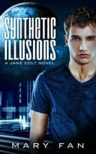 Synthetic Illusions ebook by Mary Fan
