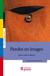 Paroles en images - Écritures, corps et mémoires ebook by