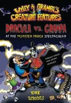 Wiley & Grampa #1: Dracula vs. Grampa at the Monster Truck Spectacular ebook by Kirk Scroggs