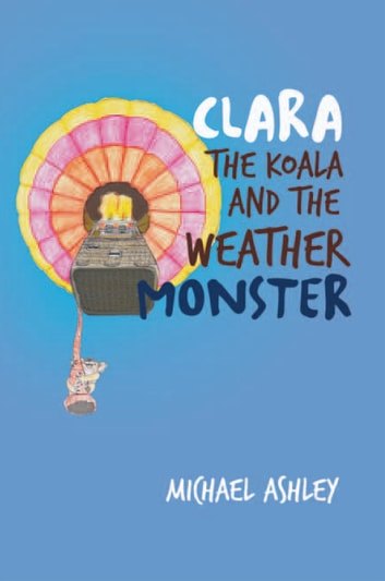 Clara the Koala and the Weather Monster ebook by Michael Ashley
