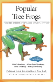 Popular Tree Frogs ebook by Philippe De Vosjoli,Robert Mailloux,Drew Ready